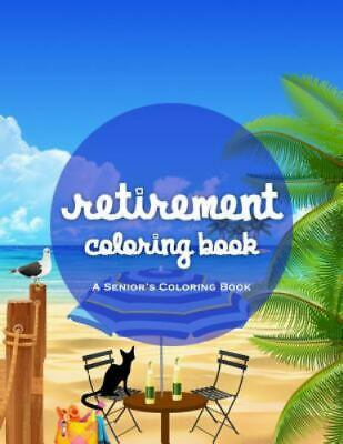 £3.82 • Buy Retirement Coloring Book : A Funny And Relaxing Coloring Book By James Rodden