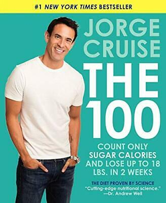 £9.77 • Buy The 100: Count ONLY Sugar Calories And Lose Up To 18 Lb By Jorge Cruise New Book