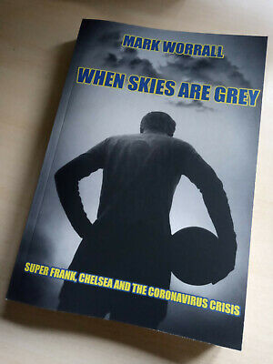 £10.95 • Buy  When Skies Are Grey  - Brand New Chelsea Book Signed By Mark Worrall