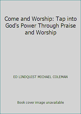 £8.29 • Buy Come And Worship: Tap Into God's Power Through Praise And Worship