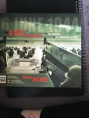 £7 • Buy The D-Day Experience From The Invasion To The Liberation Of Paris Richard Holmes
