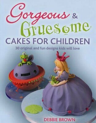 £13.72 • Buy Gorgeous And Gruesome Cakes For Children By Debbie Brown New Book