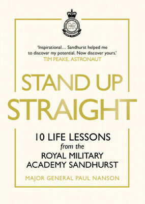 $19.90 • Buy Stand Up Straight: 10 Life Lessons From The Royal Military Academy Sandhurst