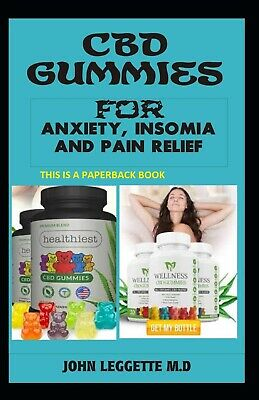 $17.34 • Buy CBD Gummies For Anxiety, Insomia And Pain Relief By JOHN LEGGETTE M.d Paperback