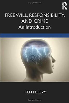 £35.56 • Buy Free Will Responsibility And Crime: An Introduction By Ken M. Levy (Paperback 20