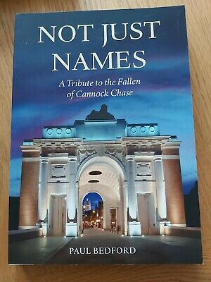 £5 • Buy Not Just Names - A Tribute To The Fallen Of Cannock Chase Paul Bedford