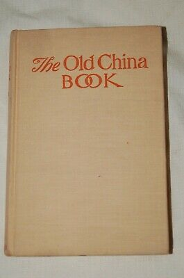 £7.99 • Buy The Old China Book - ©1903, Printed 1948.  Wedgwood, Staffordshire, Lustre, More