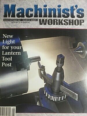 $5.90 • Buy Machinist's Workshop Aug/sept. 2007 New Light For Your Lantern Tool Post  2-6