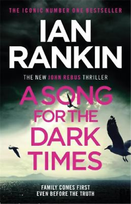£3.43 • Buy A Song For The Dark Times: The Brand New Must-Read Rebus Thriller, Rankin, Ian,