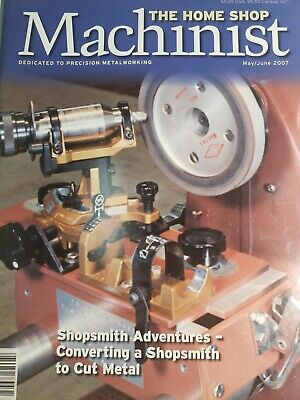 $5.90 • Buy The Home Shop Machinist ShopSmith Adventures Converting A ShopSmith To Cut Metal