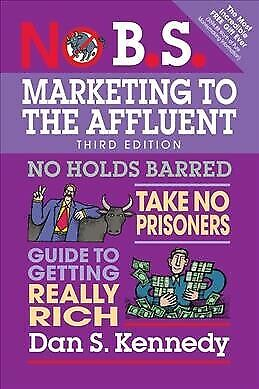 £12.98 • Buy No B.S. Marketing To The Affluent, Paperback By Kennedy, Dan S.; Simpson, Cra...
