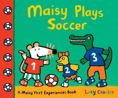 $4.09 • Buy Maisy Plays Soccer : A Maisy First Experiences Book By Lucy Cousins