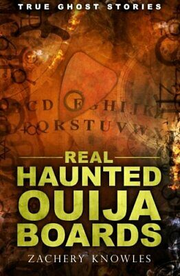 £5.69 • Buy True Ghost Stories: Real Haunted Ouija Boards By Knowles, Zachery Book The Cheap