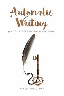 £17.59 • Buy Automatic Writing: Key To Letters Of Question: Book One By Holloway, Ginger The