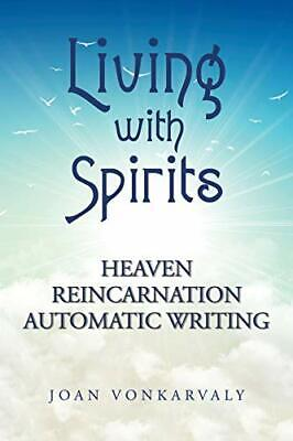 £12.19 • Buy Living With Spirits: Heaven Reincarnation Automatic Writing By VonKarvaly, Joan