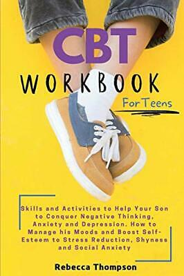 £13.39 • Buy CBT Workbook For Teens: Skills And Activities To Help Yo... By Thompson, Rebecca