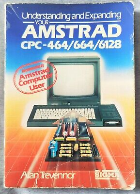£15 • Buy Understanding And Expanding Your AMSTRAD CPC 464/664/6128  Alan Trevennor: Book