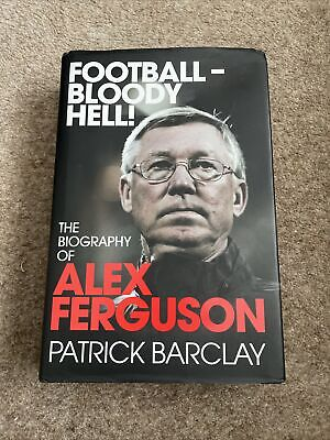 £1.70 • Buy Football - Bloody Hell!: The Biography Of Alex Ferguson By Patrick Barclay...