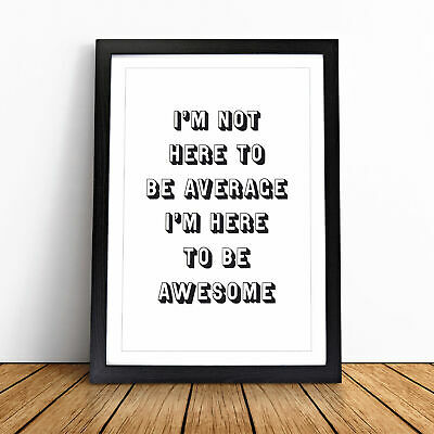 £14.95 • Buy I'M Here To Be Awesome Typography Wall Art Framed Print Picture