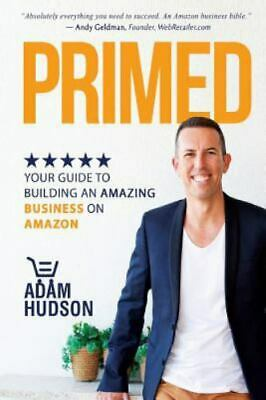 AU19.54 • Buy Primed : Your Guide To Building An Amazing Business On Amazon By Adam Hudson