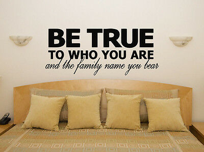 £42.69 • Buy Be True To Who You Are Family Name Bedroom Room Decal Wall Art Sticker Picture