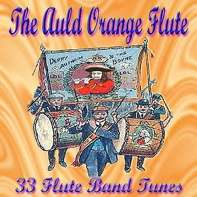 ***THE AULD ORANGE FLUTE*** - 33 Flute Band Tunes -  LOYALIST/ULSTER/ ORANGE CD • 8£
