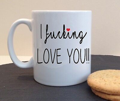 I F**king Love You Novelty Birthday Valentines Rude Swear Mug Personalised Gift • 8.49£
