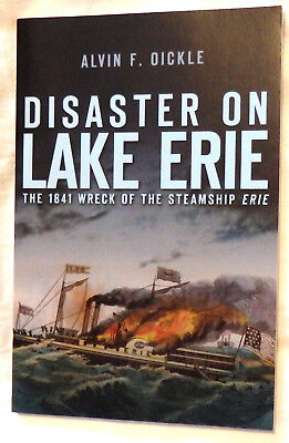 Disaster On Lake Erie: The 1841 Wreck Of The Steamship Erie By A Oickle Signed • 30$