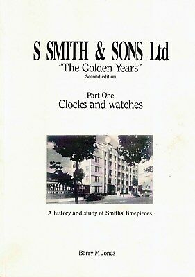 S Smith & Sons Ltd - 'The Golden Years' -Part ONE - Clocks, Watches. NEW 3rd Ed • 17£