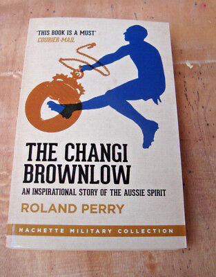 AU17.95 • Buy The Changi Brownlow; An Inspirational Story Of The AUSSIE Spirit By Roland Perry