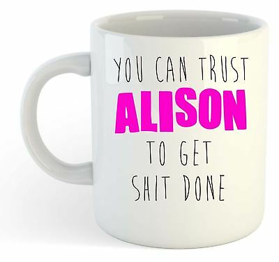 $ CDN24.69 • Buy You Can Trust Alison To Get S T Done - Funny Named Gift Mug Pink