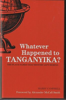 AU15.95 • Buy WHATEVER HAPPENED TO TANGANYIKA? Harry Campbell Foreword Alexander McCall Smith