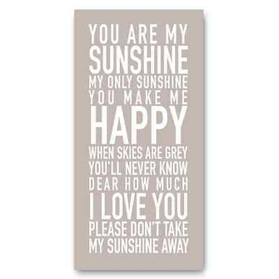 You Are My Sunshine My Only Sunshine! Print, Sign, Picture, Plaque Taupe • 23.99£