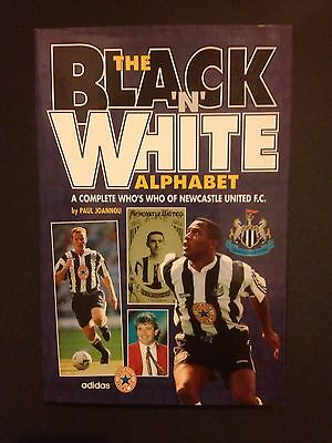 The Black 'n' White Alphabet Newcastle United A Complete Who's Who History Book • 19.99£