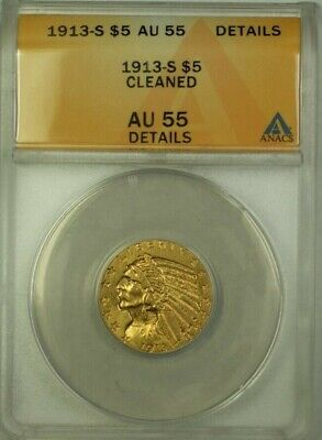 $ CDN1004.63 • Buy 1913-S US Indian Head Half Eagle $5 Gold Coin ANACS AU-55 Details Cleaned (WW)