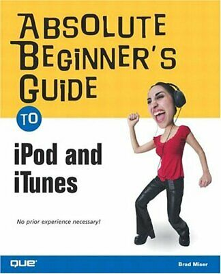 AU17.04 • Buy Absolute Beginner's Guide To IPod And ITunes (Absolute Beginner's Guides (Que))