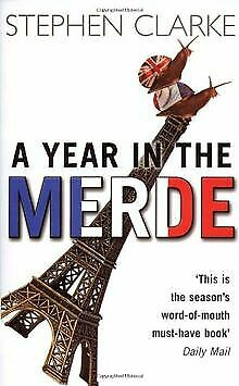 A Year In The Merde By Clarke, Stephen | Book | Condition Acceptable • 3.18£