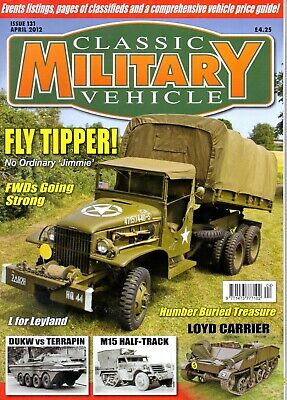 Classic Military Vehicle - Issue 131 April 2012 Fly Tipper  • 2.50£