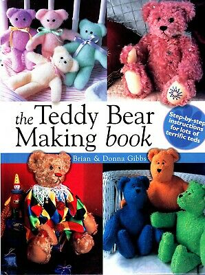 The Teddy Bear Making Book, Sewing Pattern Hb Book  Brian & Donna Gibbs • 15.50£