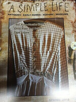 $9 • Buy A Simple Life Magazine Spring 2018 1697 King-staufer House, Ohio Post And Beam