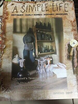 $9 • Buy A Simple Life Magazine Spring 2017 Campbell's Tavern, 1834 Ohio Stone House