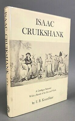 £28.13 • Buy 1st Edition  Isaac Cruikshank: A Catalog Raisonné With A Sketch Of His Life 1966
