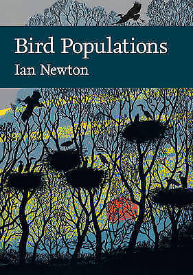 Bird Populations (Collins New Naturalist Library, Book 124) By Ian Newton (Hardb • 30£