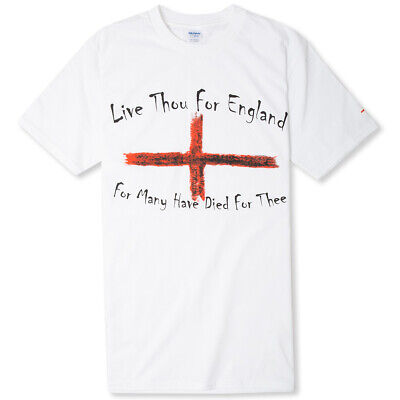 Live Thou For England For Many Have Died For Thee T-shirt- St Georges Day, Flag • 14£