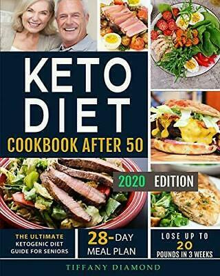 $11.19 • Buy Keto Diet Cookbook After 50: The Ultimate Ketogenic Diet Guide For Seniors - ...