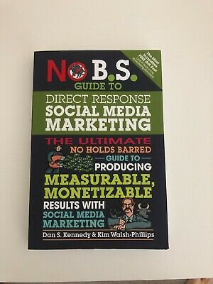 No B.S. Guide To Direct Response Social Media Marketing By Dan S Kennedy (aut... • 8.97£