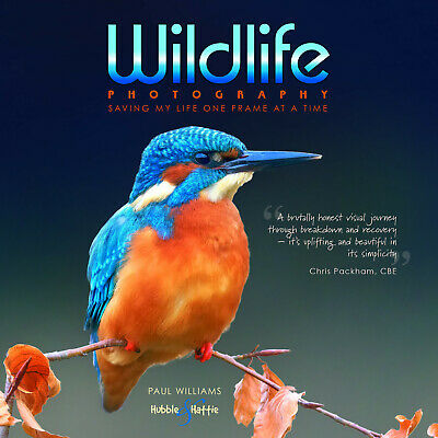 Wildlife Photography – Saving My Life One Frame At A Time • 21.99£