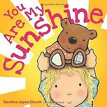 You Are My Sunshine By Church, Caroline Jayne | Book | Condition Very Good • 2.71£