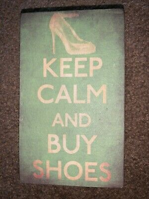 Keep Calm And Buy The Shoes Decor • 7.34£