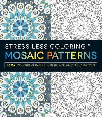 £6.51 • Buy Stress Less Coloring: Mosaic Patterns By Adams Media Corporation Staff